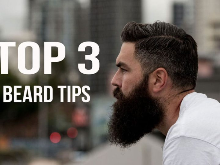 Top 3 Beard Tips